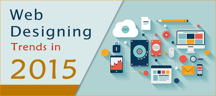 5-top-web-designing-trends-to-watch-for-in-2015